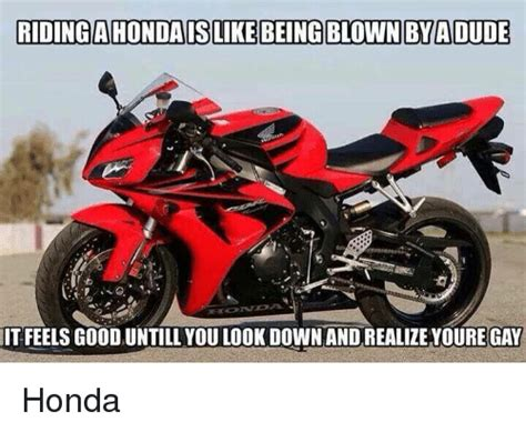Riding Ahondanislike Being Blown Byadude It Feels