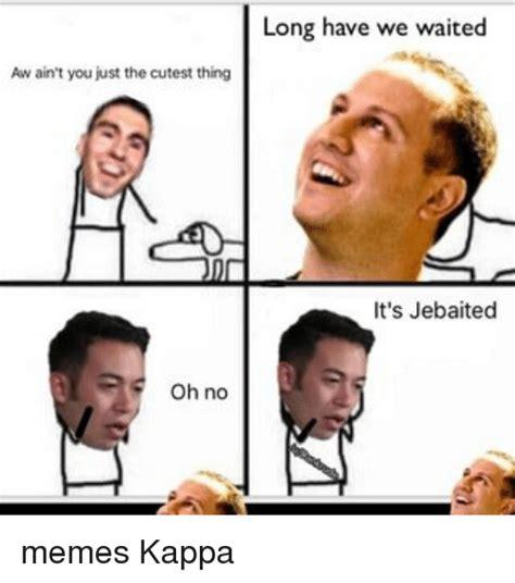Kappa Meme 25 Best Jebaited Memes Https Memes Cannot Memes Meme