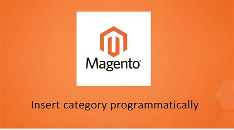 insert category programmatically  magento onlinecode