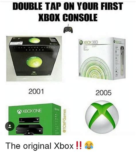 Xbox 360 Meme - double tap on your first xbox console xbox 360 2001 2005 axboxone the original xbox meme on