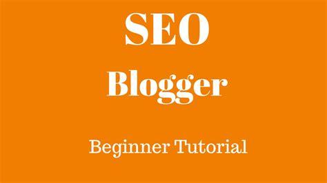 Blogger Seo Tutorial For Beginners How