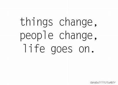 Change Things Quotes Goes Getting Someone Changes
