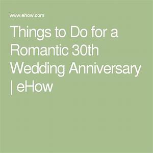 things to do for a romantic 30th wedding anniversary With things to do for wedding anniversary
