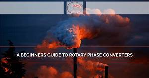Rotary Phase Converter  A Beginners Guide To Rotary Phase
