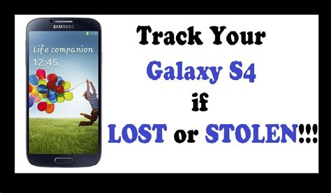 how to find a lost samsung phone samsung galaxy s4 track your phone if lost or stolen