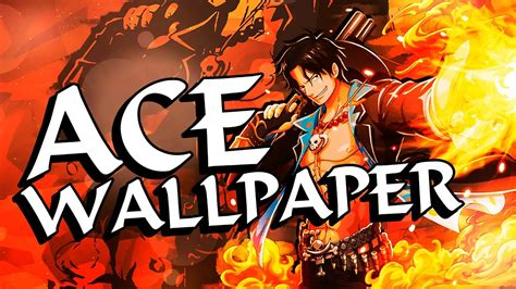 wallpaper portgas  ace  piece youtube