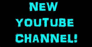 MY NEW YOUTUBE CHANNEL PLEASE SUBSCRIBE - YouTube