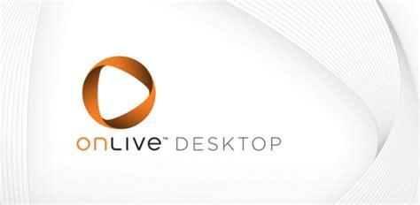 onlive desktop windows   office   android tablet