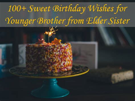 sweet birthday wishes  younger brother  elder