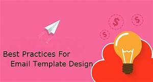 email template design 5 best practices for every marketer With email template design best practices