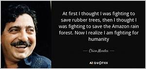 QUOTES BY CHICO MENDES A Z Quotes