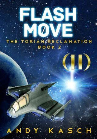 flash move  torian reclamation   andy kasch