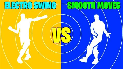 electro swing  smooth moves fortnite dances youtube