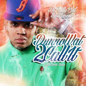 Dunno Wat 2 Call It Mixtape by Kevin Gates Hosted by