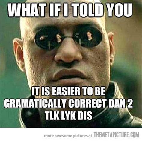 Funny Grammar Memes - 124 best grammar assault images on pinterest bad grammar funny grammar mistakes and funny images