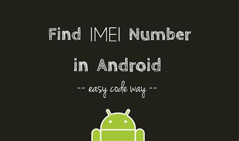 find imei android how to find imei number in your android phone 6 ways