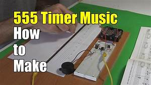 555 Timer Music Instrument How To Make