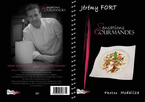 livre cuisine chef sensations gourmandes sortie du livre de cuisine avec le