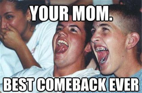 Funny Comeback Memes - 50 best popular memes 4 best memes