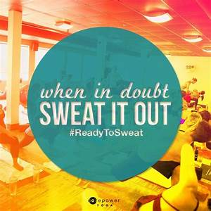 CorePower Yoga - Hot Yoga Quote: When in doubt, sweat it ...