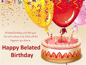 late birthday wishes happy belated birthday