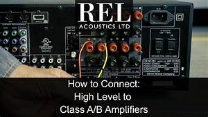 Rel Acoustics How To  Connecting To A Standard Class A  B