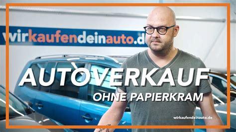 auto verkaufen ohne tüv auto verkaufen ohne papierkram mit schneller bezahlung