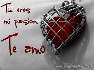 Tu eres mi pasión TE AMO Imágenes de Amor con Movimiento Frases Románticas de Amor