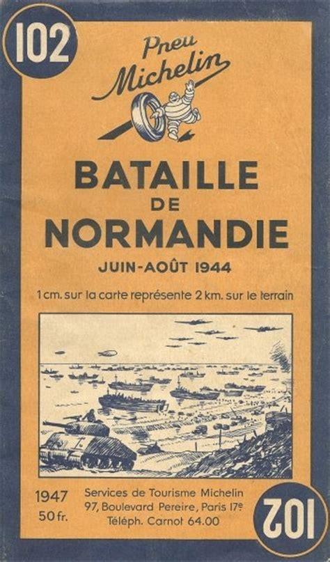 Carte Normandie Michelin by Bibimage 6 Juin 1944 Carte Michelin De La Bataille