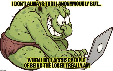 Troll Internet Meme - internet troll imgflip