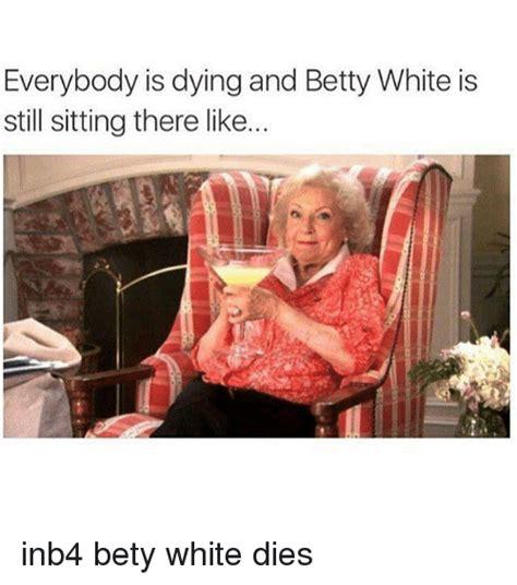 Betty White Memes - funny dank memes memes of 2016 on sizzle click