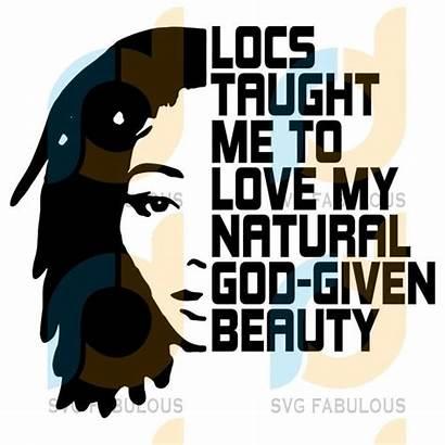 Locs Svg Quotes Natural Silhouette Cricut Dxf