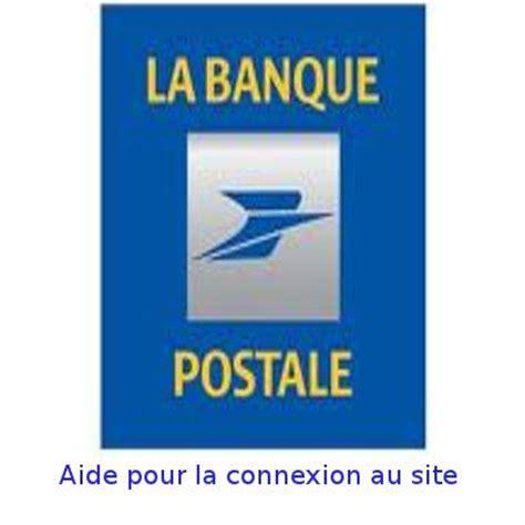 si鑒e la banque postale aide pour la connexion au site la banque postale