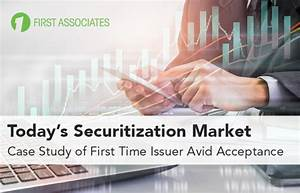 Webinar  Today U2019s Securitization Market  U2013 Case Study For