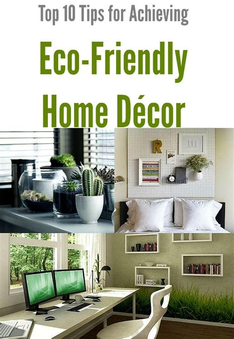 top 10 decorating tips top 10 tips for achieving eco friendly home d 233 cor green your home pinterest eco friendly