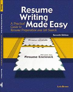 brown resume writing made easy a practical guide to With resume writing made easy