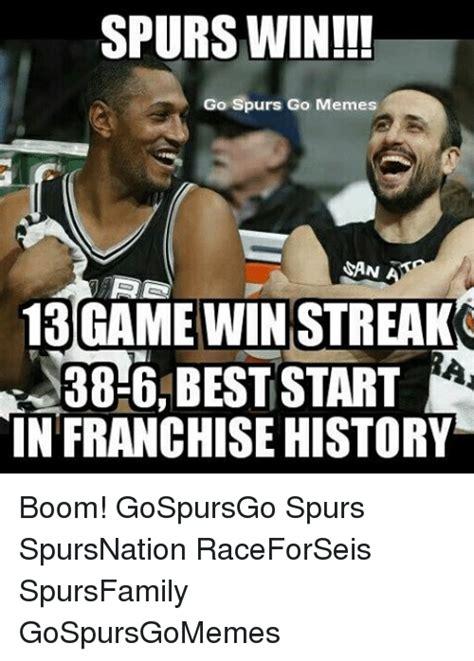 Spurs Memes - spurs win go spurs go memes han rd 13 game win streak 38 6 best start in franchise history