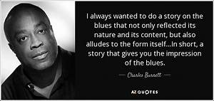 Charles Burnett quote: I always wanted to do a story on ...