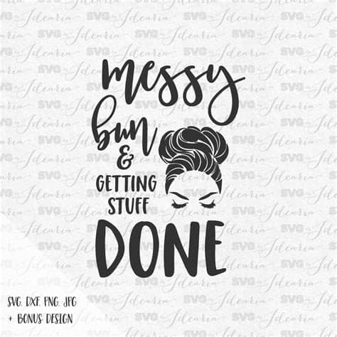 Messy bun clipart free download! Messy bun and getting things done svg sayings svg quotes