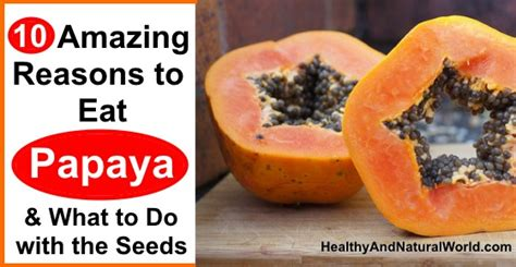how to eat a papaya 10 amazing reasons to eat papaya and what to do with the seeds
