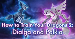 Pokemon Go Tier Chart How To Train Your Dragons 2 Dialga And Palkia Pokemon