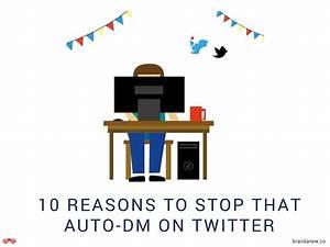 Dm Auto : 10 reasons why you need to stop twitter auto dms now ~ Gottalentnigeria.com Avis de Voitures