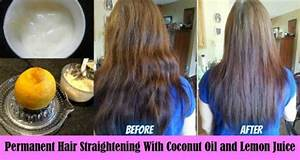 Fast And Easy Permanent Hair Straightening Using Coconut