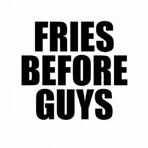 Funny Fries Before Guys Vinyl Sticker Car Decal