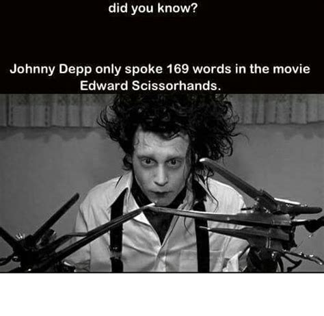 Edward Meme - did you know johnny depp only spoke 169 words in the movie edward scissorhands edward