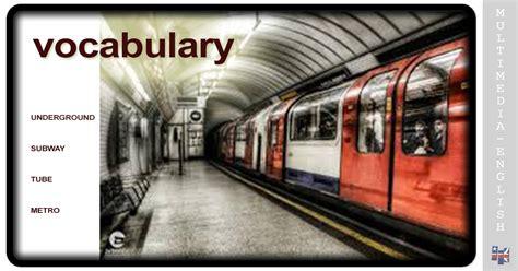 underground subway metro tube multimedia english