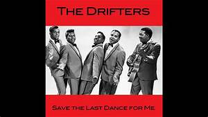 The Drifters - Save the Last Dance for Me - YouTube