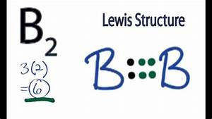 B2 Lewis Structure  How To Draw The Lewis Structure For B2