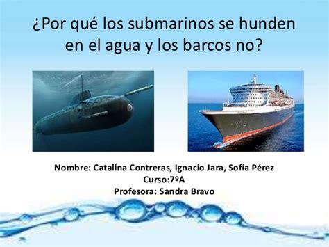 Porque Flota Un Barco Wikipedia by Por Qu 233 Los Submarinos Se Hunden En El Agua Y Los Barcos No