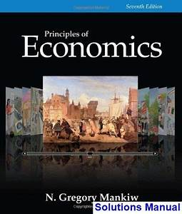Solutions Manual For Principles Of Economics 7th Edition